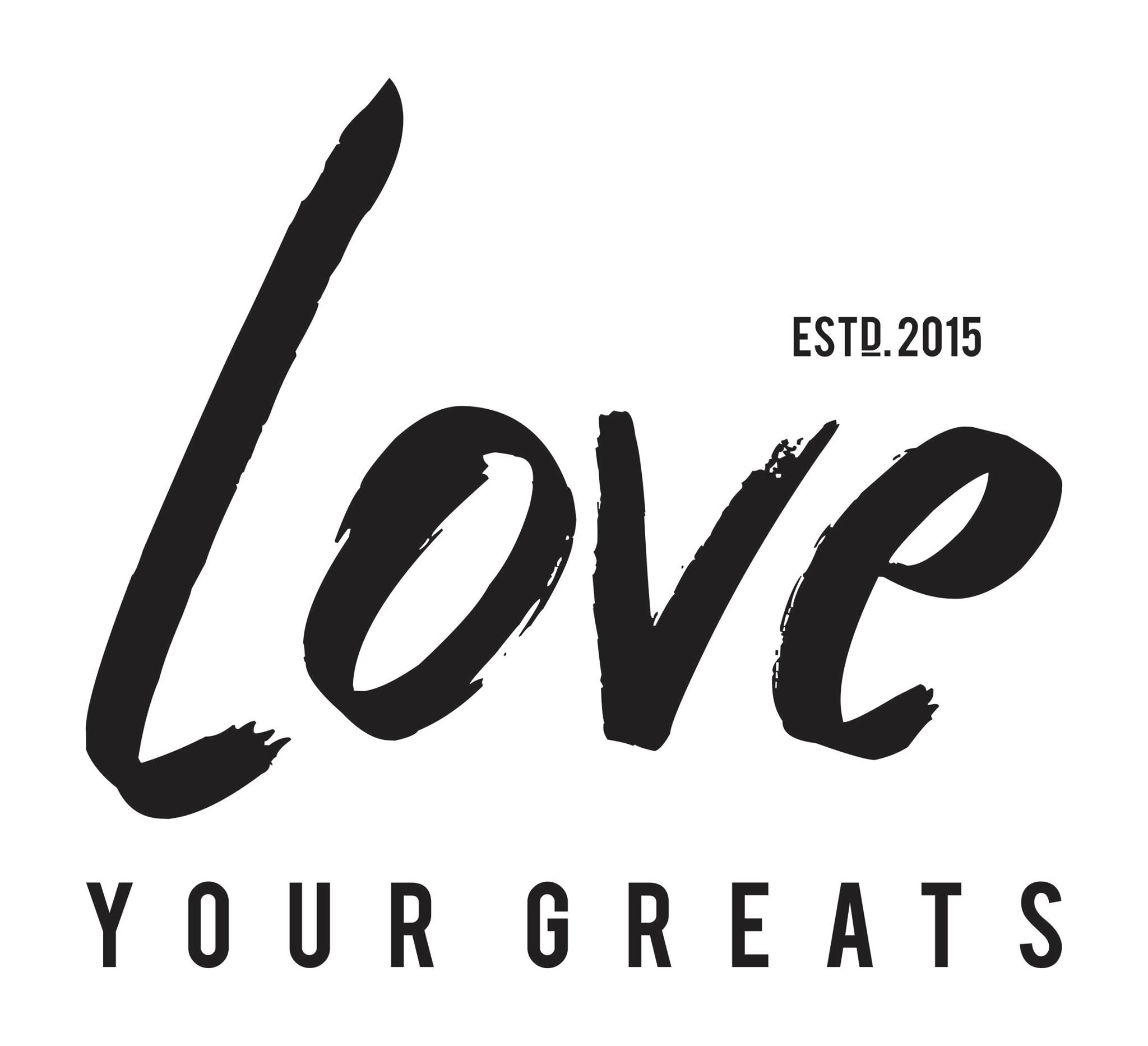Love Your Greats