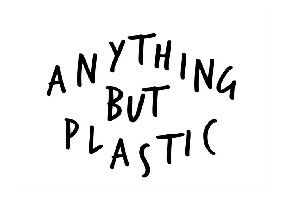 Anything But Plastic
