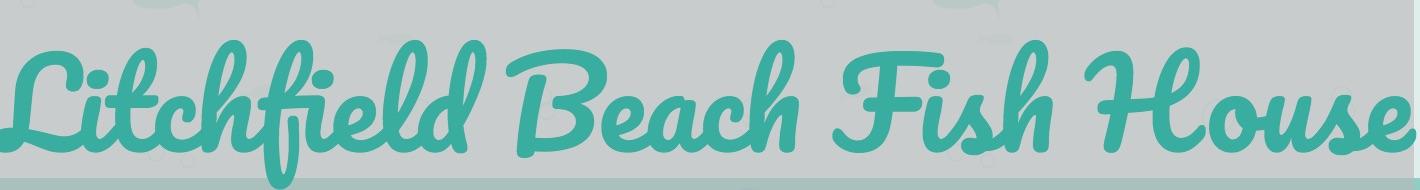 Litchfirld Beach Fish House